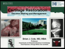Cartilage Restoration Decision Making & Management