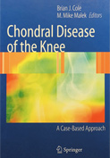 Chondral Disease of the Knee: A Case-Based Approach (2006)