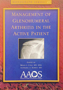 Management of Glenohumeral Arthritis in the Active Patient: Monograph Series – 1st Edition (2012)
